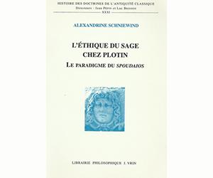 L'Ethique du Sage chez Plotin. Le paradigme du spoudaios