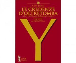 Le Credenze d'Oltretomba nelle opere letterarie dell'antichità classica